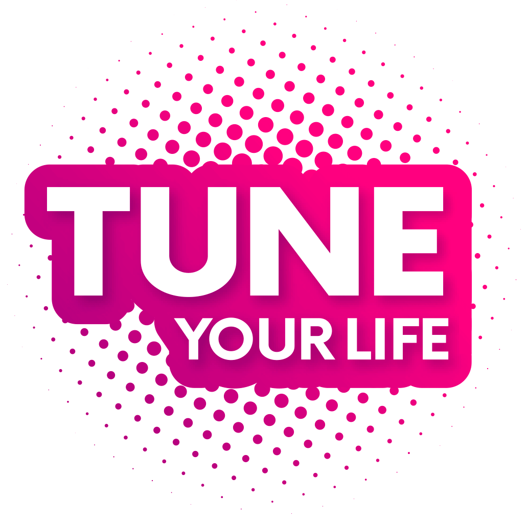 Tune Your Life